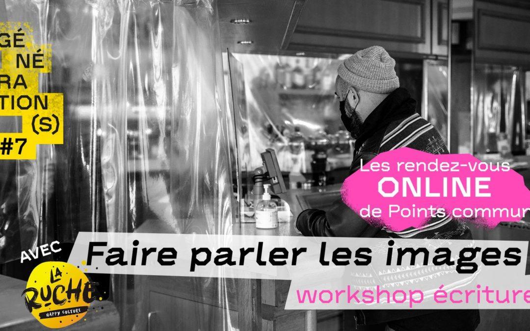 Workshop online • Faire parler les images [28.11.2020]