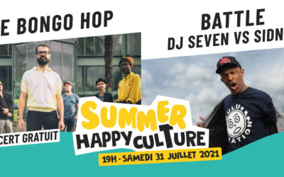 SUMMER HAPPYCULTURE – CONCERT : The Bongo Hop / Battle Dj Seven VS Sidney